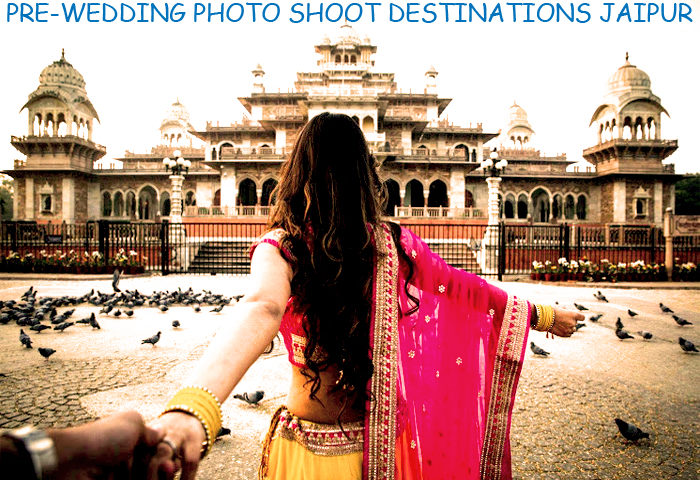PRE-WEDDING PHOTO SHOOT DESTINATIONS JAIPUR