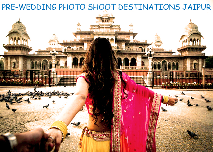 PRE-WEDDING PHOTO SHOOT DESTINATIONS IN JAIPUR