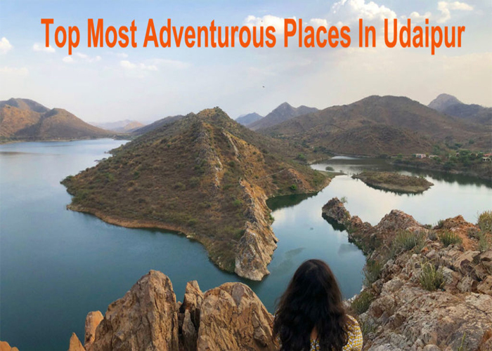 Top Most Adventurous Places in Udaipur