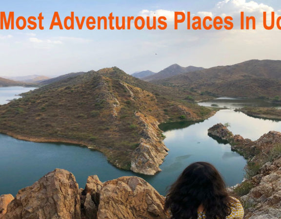 Top most Adventurous Places in uaipur For Youth