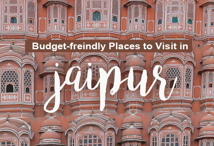 Budget Friendly Places to visit in Jaipur